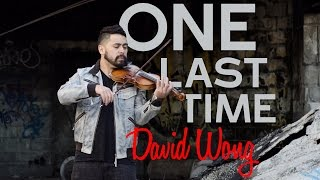 Ariana Grande - One Last Time (Dubstep Violin Cover) - David Wong