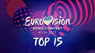EUROVISION SONG CONTEST 2017 | TOP 15