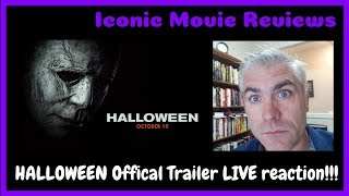 HALLOWEEN OFFICIAL TRAILER LIVE REACTION | ICONIC MOVIE REVIEWS