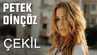 Download Video Petek Dinçöz - Çekil MP3 3GP MP4