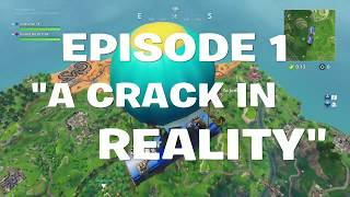 A CRACK IN REALITY :FORTNITE ROLEPLAY EPISODE 1