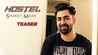 Sharry Mann: Hostel (Song Teaser) Punjabi Songs 2017 | Releasing Soon