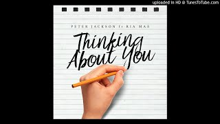 Peter Jackson - Thinking About You - ft Ria Mae (Official Audio)