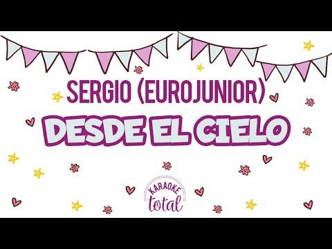 Desde El Cielo - Sergio (Eurojunior) - Karaoke con coros