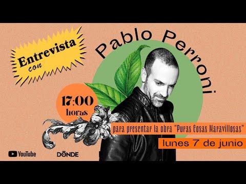 Entrevista: Pablo Perroni nos cuenta de la obra