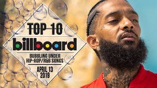 Top 10 • US Bubbling Under Hip-Hop/R&B Songs • April 13, 2019 | Billboard-Charts