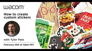 Wacom Webinar Series   How to make custom stickers with Tyler Pate