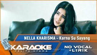 KARNA SU SAYANG (Karaoke) - Nella Kharisma Feat Nuel Shineloe