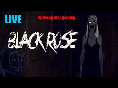 THE BLACK ROSE | (LIVE) WITH LIVING LITER GAMING (PART 1)