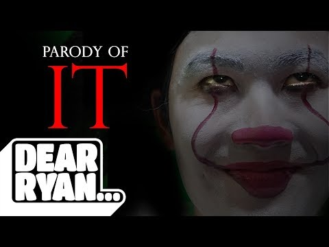 'IT' Parody (Dear Ryan)