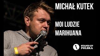 Michał Kutek - Moi ludzie, Marihuana