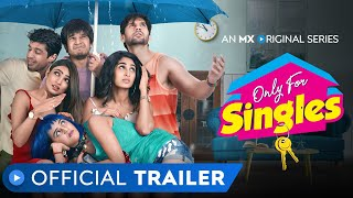 Only For Singles   Official Trailer   MX Original Series   MX Player thumbnail