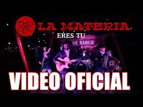 ERES TU -  LA MATERIA - VIDEO OFFICIAL