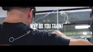 Why Do You Train: The Firefighter