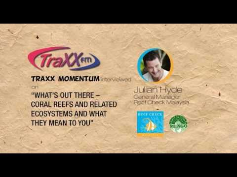 TraxxFM - What's out there – coral reefs and related ecosystems by Julian Hyde