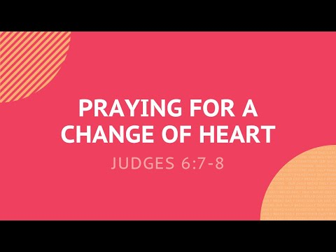 Praying For A Change Of Heart - Daily Devotion