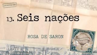 Rosa de Saron - Seis Nações (Álbum Cartas ao Remetente)