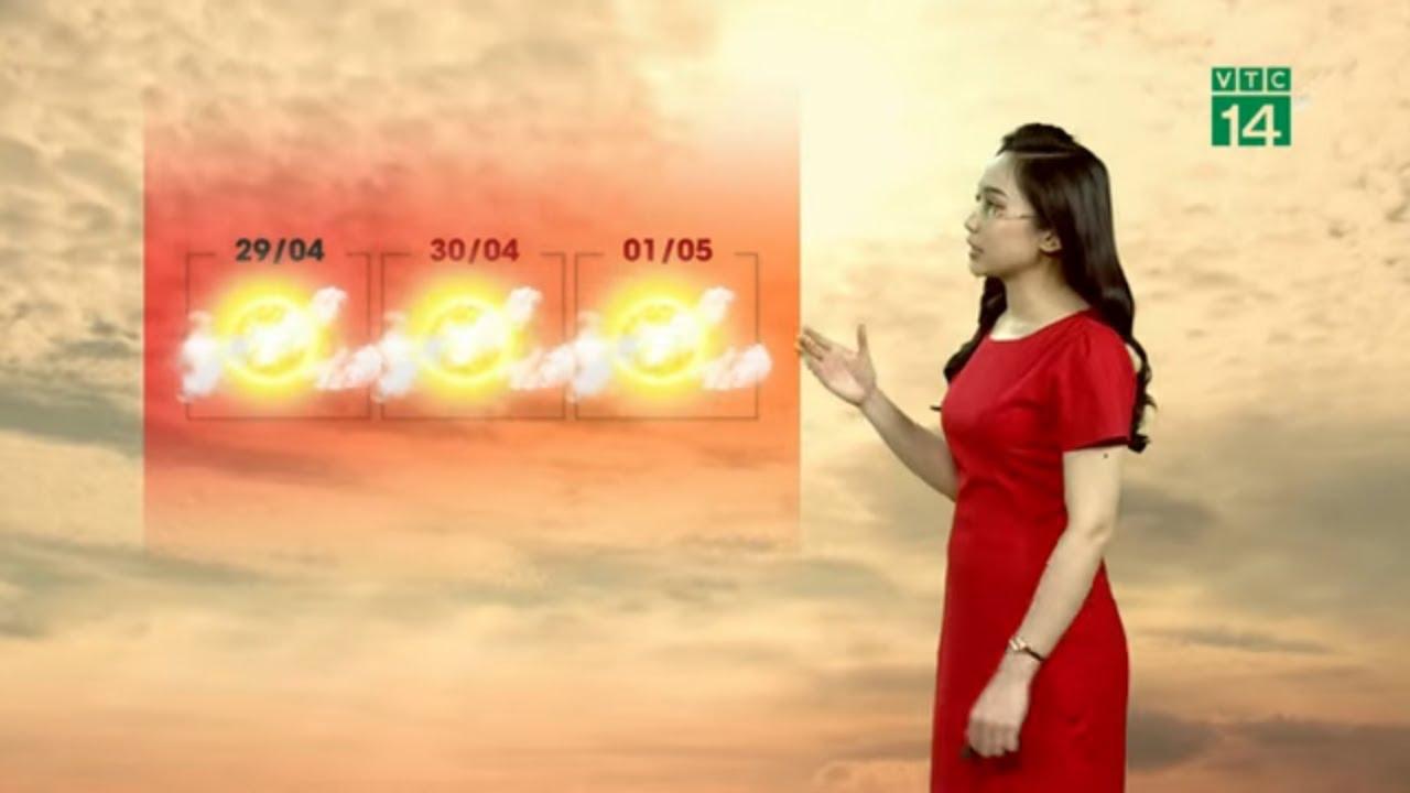 Thời tiết 6h 30/04/2020: Miền Bắc vào hè, nhiệt độ tăng nhanh| VTC14