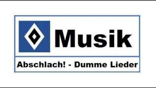 HSV Musik : # 116 » Abschlach! - Dumme Lieder «