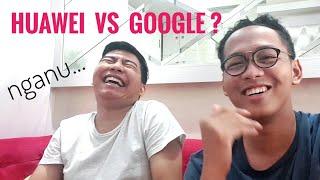 Download Huawei VS Google? Gak Boleh Pakai Android Lagi? #NGANU Mp3 and Videos