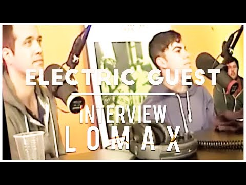 Electric Guest - Interview Lomax