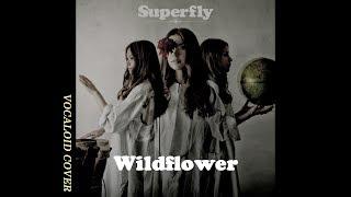 Wildflower / Superfly [VOCALOID - GUMI]