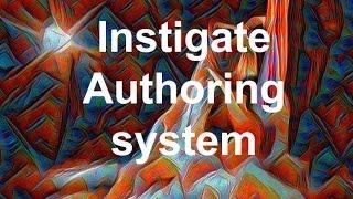 Instigate Authoring system