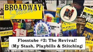 Flosstube #2: The Revival (My Stash, Playbills and Stitching)