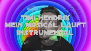 Timi Hendrix - Mein Musical Läuft --- Instrumental