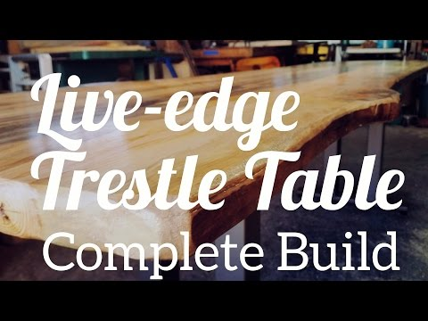 Live-Edge Trestle Dining Table - Complete Build