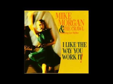 Mike Morgan & The Crawl - I Got My Eyes On You
