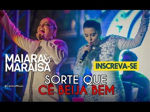 Maiara e Maraisa - Sorte Que Cê Beija Bem - (ÁUDIO OFICIAL)