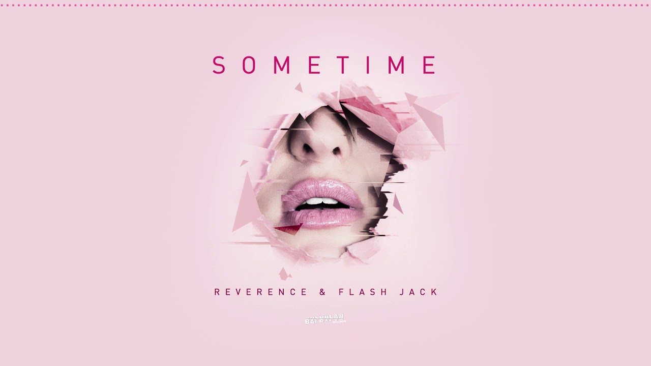 Reverence & Flash Jack - Sometime (Original Mix)
