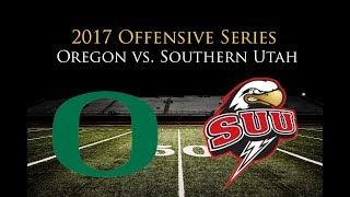 Oregon Offense vs Southern Utah 2017