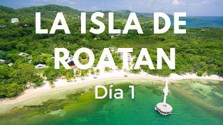 Roatan - Parte 1 | El paraiso en el caribe Hondureño |