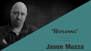 """ROSANNA"" - Toto cover by Jason Mazza"