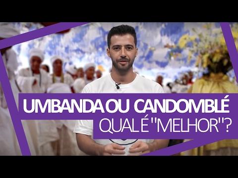 """UMBANDA OU CANDOMBLÉ - QUAL É """"MELHOR""""?"""
