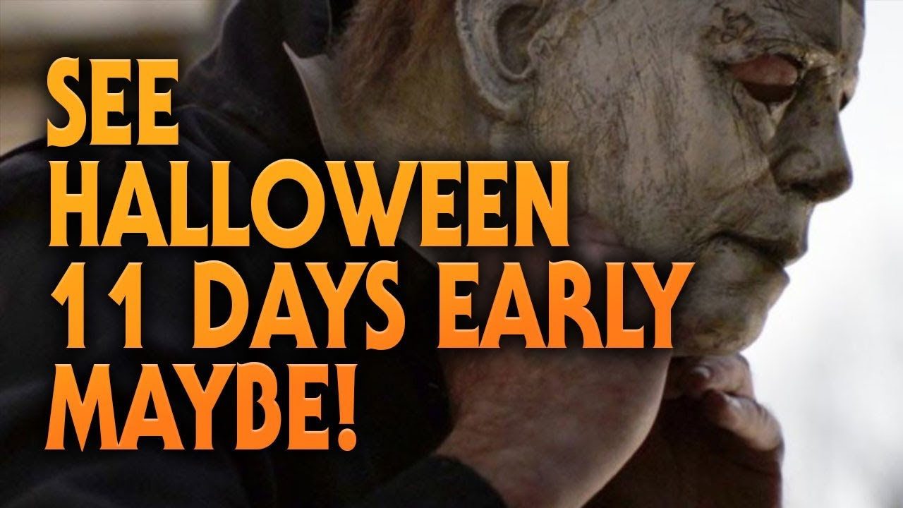 See Halloween (2018) Movie 11 Days Early | Maybe?