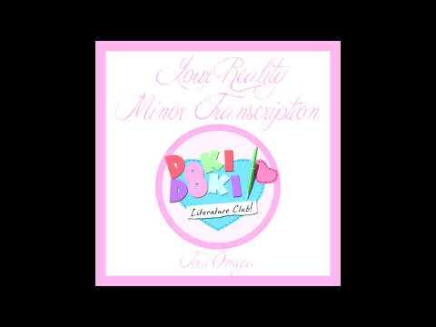 DDLC - Your Reality Minor (ToxicOmega Transcription) : LightTube