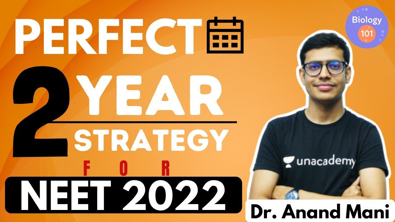 Perfect 2 Year Strategy for NEET 2022 | NEET UG | Biology 101| Dr. Anand Mani