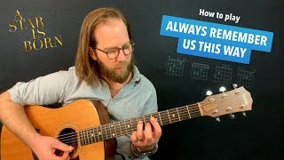 🎸 Always Remember Us This Way • A Star is Born / Lady Gaga guitar lesson w/ chords (easy acoustic)