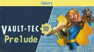FALLOUT 4 (Vault-Tec Workshop) : Prelude