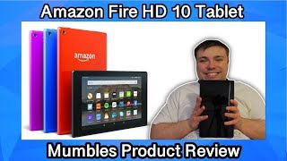 Fire HD 10 Tablet by Amazon - Mumbles Product Review