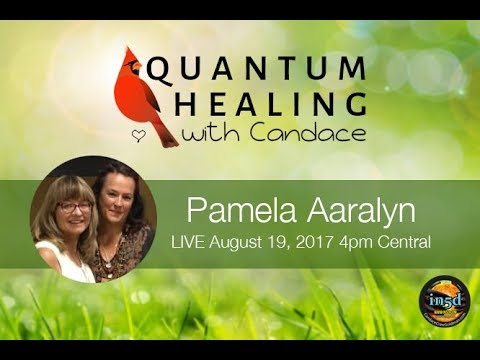 Quantum Healing with Candace with Pamela Aaralyn Episode 34