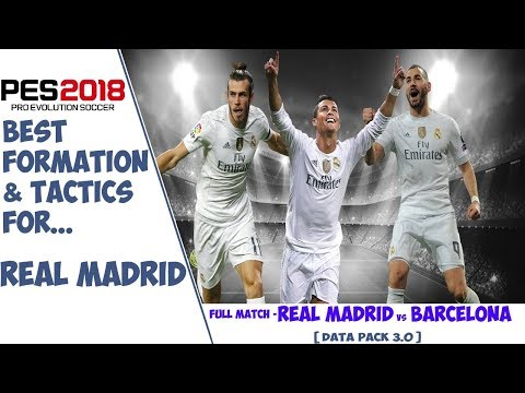 PES 2018 | Best Formation & Tactics for REAL MADRID vs Barcelona [Data Pack 3.0]