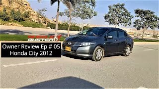 Honda City 2012 | Owner\x27s Review Ep # 05