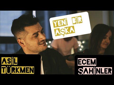 Asil Türkmen & Ecem Şahinler - Yeni Bir Aşka