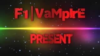 Intro video F1|VaMpIrE