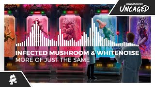 Infected Mushroom & WHITENO1SE - More of Just the Same [Monstercat LP Release]