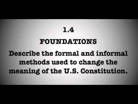 1.4 Describe the formal and informal methods used to change the US Constitution.
